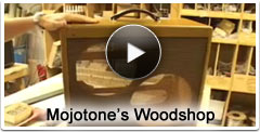 View Mojotone's Woodshop Video